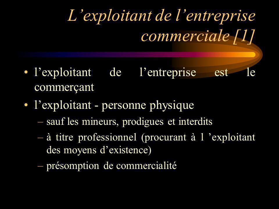 L'exploitant de l'entreprise commerciale [1]